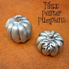 Faux pewter pumpkins - a brilliant dollar store craft tutorial! These look like they're from a high-end home store.