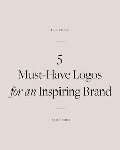 5 Must-Have Logos for an Inspiring Brand