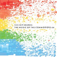 SID Chip Sounds - The Music of the Commodore 64 cover art