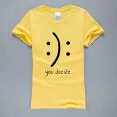 You Decide 2017 Summer Funny T-Shirt Harajuku Top K-pop Kawaii T-Shirt Cotton T Shirt Women Slim Fit Tops Tees Hipster For Femme