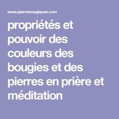propriétés et pouvoir des couleurs des bougies et des pierres en prière et méditation Meditation Mantra, Les Chakras, Wicca, Feng Shui, Witchcraft, Reiki, Karma, Affirmations, Religion