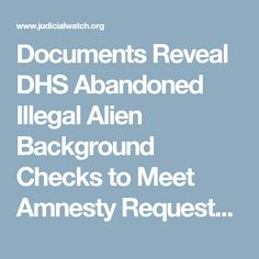 Documents Reveal DHS Abandoned Illegal Alien Background Checks to Meet Amnesty Requests Following Obama's DACA