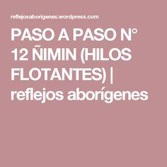PASO A PASO N° 12    ÑIMIN (HILOS FLOTANTES)   reflejos aborígenes