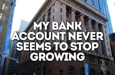 My bank account never seems to stop growing @ http://chi-nese.com/6-money-affirmations-attract-money-life/