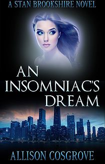 Buy An Insomniacs Dream: A Stan Brookshire Novel, by Allison Cosgrove and Read this Book on Kobo's Free Apps. Discover Kobo's Vast Collection of Ebooks and Audiobooks Today - Over 4 Million Titles! Moon Rise, Book Cover Design, Book Review, Thriller, Audiobooks, Mystery, Novels, Ebooks, This Book