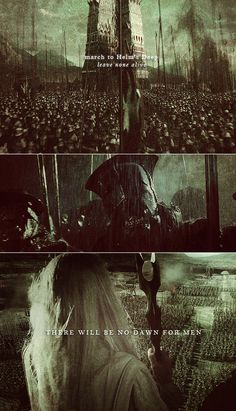 March to Helm's Deep, leave none alive. There will be no dawn for men.