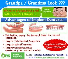 Worried Of Grandpa / Grandma Look ??? For more info visit @ http://www.psdentalcentre.com/dental-centre/our-blog