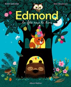 Edmond : la fête sous la lune – Astrid Desbordes et Marc Boutavant (Album Nathan) Book Cover Design, Book Design, Astrid Desbordes, Albin Michel Jeunesse, Edition Jeunesse, Children's Picture Books, Children's Book Illustration, Childrens Books, Illustrators