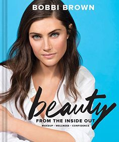 Bobbi Brown Beauty from the Inside Out: Makeup * Wellness... https://smile.amazon.com/dp/1452161844/ref=cm_sw_r_pi_dp_x_LCAjzb55H6KVZ