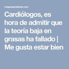 Cardiólogos, es hora de admitir que la teoría baja en grasas ha fallado | Me gusta estar bien