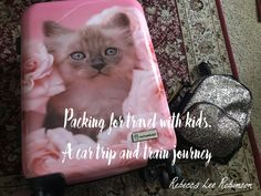 Packing for Kids – Road Trip and Train return