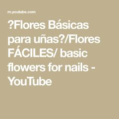 ♥Flores Básicas para uñas♥/Flores FÁCILES/ basic flowers for nails - YouTube Nails, Youtube, Ongles, Nail, November Nails, Sns Nails, Youtubers, Finger Nails, Nail Manicure