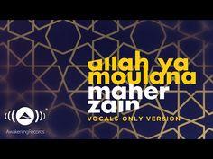 Maher Zain - Allah Ya Moulana | ماهر زين | (Vocals Only - بدون موسيقى) | Official Lyric Video | lodynt.com |لودي نت فيديو شير