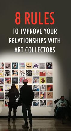 8 rules to improve your relationships with art collectors Art Advisor, Selling Paintings, Z Arts, Art Walk, Popular Art, I Love Reading, Drawing Skills, First Contact, Art Market