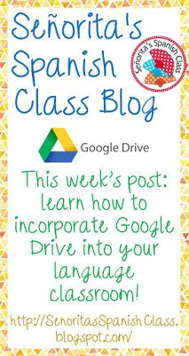 Learn the benefits of using Google Drive in your language classroom from Senorita's Spanish Class blog!
