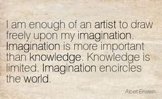 i-am-enough-of-an-artist-to-draw-freely-upon-my-imagination-albert-einstein.jpg (403×246)