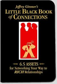 Jeffrey Gitomer's Little Black Book of Connections: 6.5 Assets For Networking Your Way to RICH Relationships