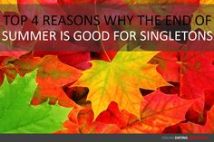 top 4 reasons why the end of summer is good for singletons