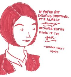 Happy Birthday, Donna Tartt, born 23 December 1963 Donna Tartt: Nine Storytelling Quotes (Source for Image) I Love You Quotes, Love Yourself Quotes, Best Quotes, Nice Quotes, Inspiring Quotes, Poems By Famous Poets, Famous Author Quotes, Writing Quotes, Poetry Quotes