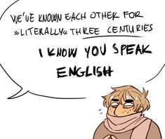 """OH MY GOD, YOU VODKA-DRINKING LIAR, I KNOWWW YOU SPEAK ENGLISH, DUDE."""