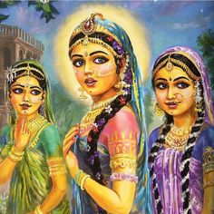 Radharani with Lalita and Vishakha.