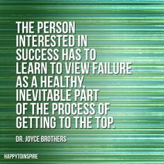 The person interested in success has to learn to view failure as a healthy, inevitable part of the process of getting to the top. Money Quotes, All Quotes, Quotable Quotes, Famous Quotes, Happy Quotes, Great Quotes, Words Quotes, Wise Words, Quotes To Live By