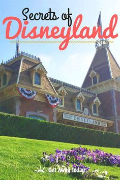 Secrets of Disneyland! || Get Away Today