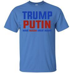8cde89257 Trump Putin - Make Russia Great Again T-Shirt Trump Putin - Make Russia Great  Again T-Shirt