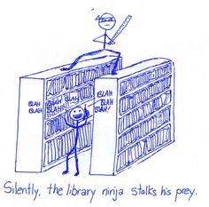Library Ninjas (a. Librarians) Brought to us by The Canadian University Press. Library Quotes, Library Posters, Library Ideas, Library Memes, I Love Books, Good Books, History Puns, Librarian Humor, Canadian Universities