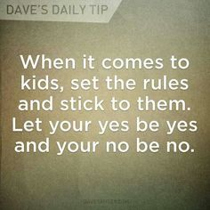 This is the single best and most effective parenting advice there is. Sadly, most parents don't follow it! No means no! #Parenting101 #parentingadvicequotes