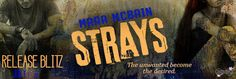 Release Blitz - Strays by Mara McBain   Title: Strays By: Mara McBain  Publication Date: July 7 2017  Genre: Romance  Cover Designer: Q Design Cover & Brand  #straysblitz  They were just strays  lost souls no one wanted. It can always get worse. Ripped away from her addict mother at eight only to be thrust into a new hell those words have become etched on Calis soul. Life in the system has only reinforced them. Now getting ready to step out on her own shes making plans and hoping against…