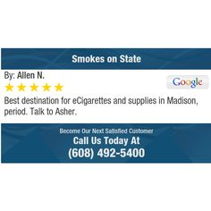 Best destination for eCigarettes and supplies in Madison, period. Talk to Asher.