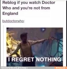 OR repin if you watch Doctor Who and ABSOLUTELY KNOW THAT YOU WILL MOVER THERE! Except on X-mas I'm not gonna get killed by a tree or Santa! Just no.