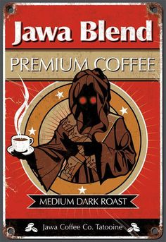 Jawa Blend (this would be fun to take the image, print i and put it on a coffee bag as a gift for someone)