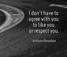 Agree to disagree. ..be respectful of the viewpoints of others.