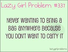 lazy girl problems | lazy girl problem qoutes | Found on lazygirlproblems.tumblr.com