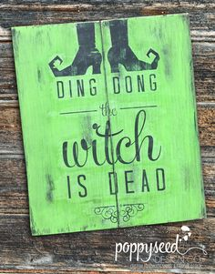 This 18 x 22 distressed wooden sign features the phrase Ding Dong the Witch is Dead and comes with two spooky witch feet peeking in from the
