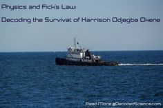 A look at the physics of the survival of Harrison Okene and whether Fick's Law played a role.