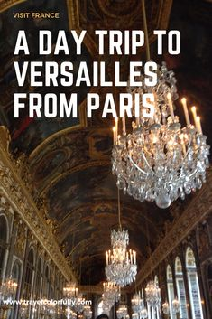 A Day Trip From Paris: Pretend You're Royalty With A Visit To Versailles