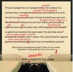 The Radical Copyeditor's Style guide for writing about transgender people - excellent resource.