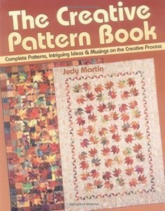 The Creative Pattern Book: Complete Patterns, Intriguing Ideas & Musings on the Creative Process by Judy Martin, http://www.amazon.com/dp/0929589068/ref=cm_sw_r_pi_dp_OOQqvb1CPXEAT