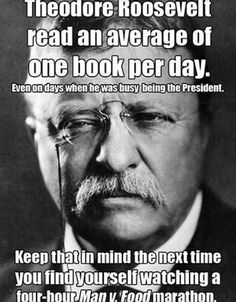 What if I didn't personally love Man vs. Food?? Teddy Roosevelt