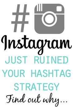 Instagram Hashtags have changed and chances are it's going to mess with your strategy...