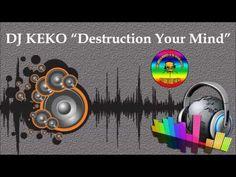 Dj Keko - Destruction Your Mind