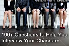 100+ Questions to Help You Interview Your Character - Helping Writers Become Authors