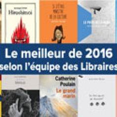 Le meilleur de 2016 selon l'équipe des Libraires – Actualités – Nos thématiques – Revue Les libraires