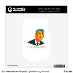 Cruz President 2016 Republican WPA Skins For iPod Touch 4G. WPA style illustration showing Rafael Edward Ted Cruz, an American senator, politician and Republican 2016 presidential candidate with words Cruz 2016. #americanelections #elections #vote2016 #election2016