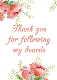 A HUGE thank you to all my followers, for taking the time to look at my boards. I thank you all for your inspiring pins and boards. I am in awe each day by your creative genius. Warm wishes to you dear followers!