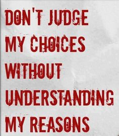 Don't Judge...   #quotes