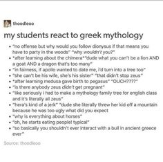 It's funny for me to see other people react to Greek mythology because i practically raised myself on it , so most of what people say makes me think 'Yes it's weird can we move on now'<<I'm just casually into it, but like, I know enough to laugh at this. Greek And Roman Mythology, Greek Gods, Greek Mythology Quotes, Hades Greek Mythology, Percy Jackson Memes, Percy Jackson Fandom, My Tumblr, Tumblr Funny, Greek Memes
